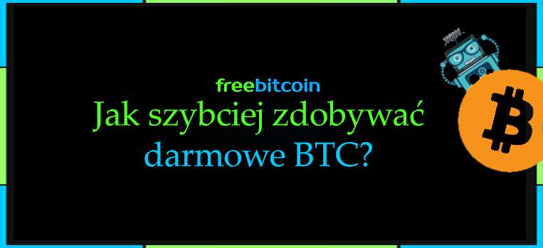 Jak szybciej zarabiać na FreeBitcoin?
