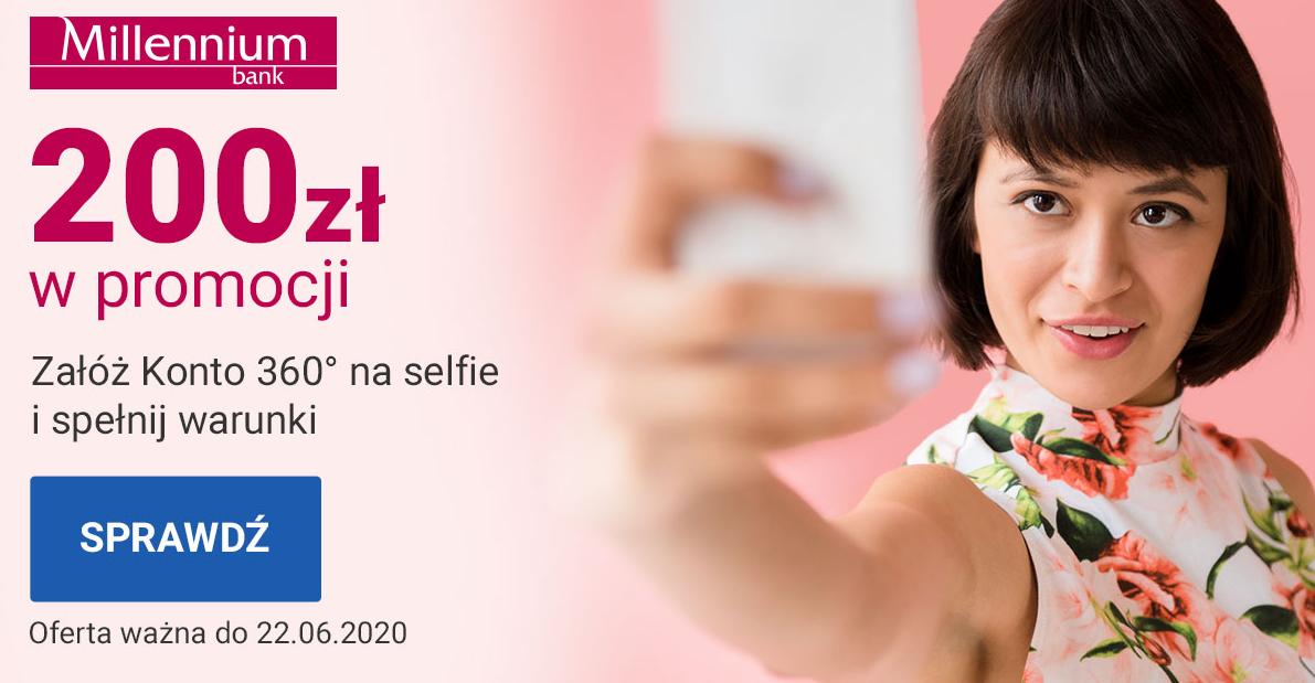 Millenium promocja 200 zł – załóż konto 360 na Selfie!