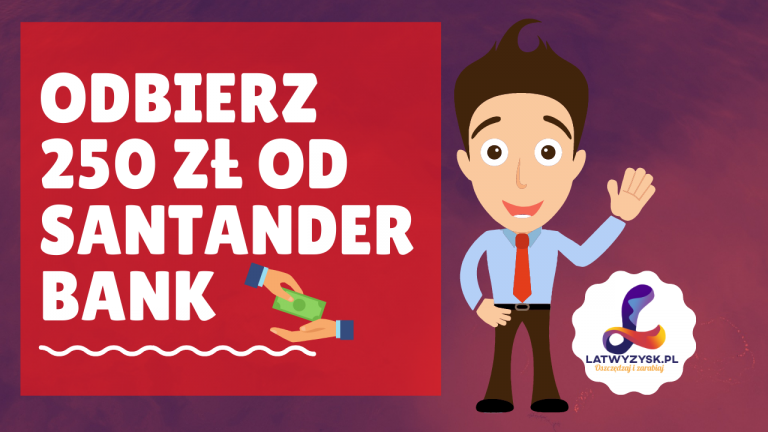 Promocja Santander Bank – 250 zł BONUS LUTY 2021