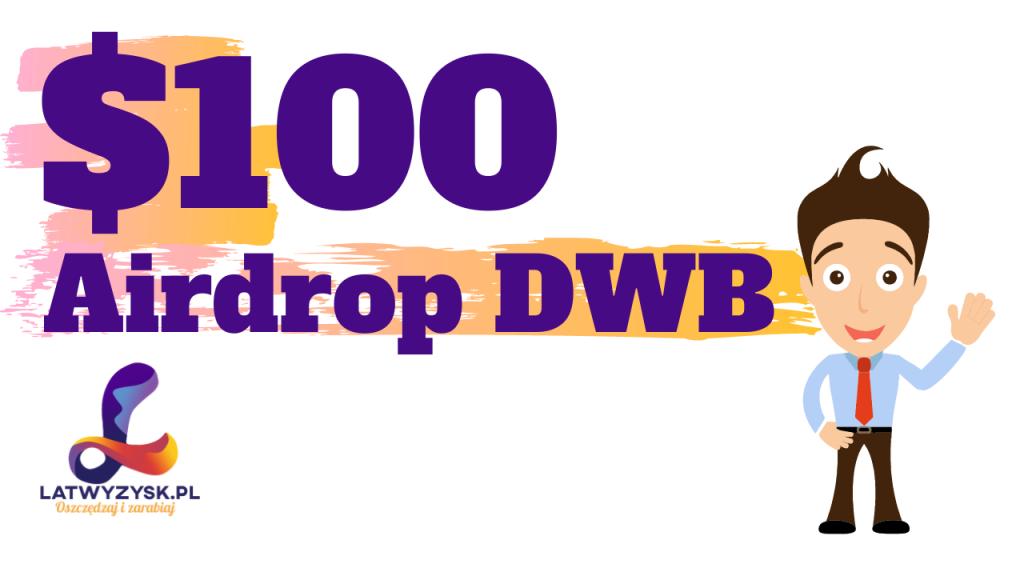 AIRDROP DWB o wartości $100 – INSTRUKCJA